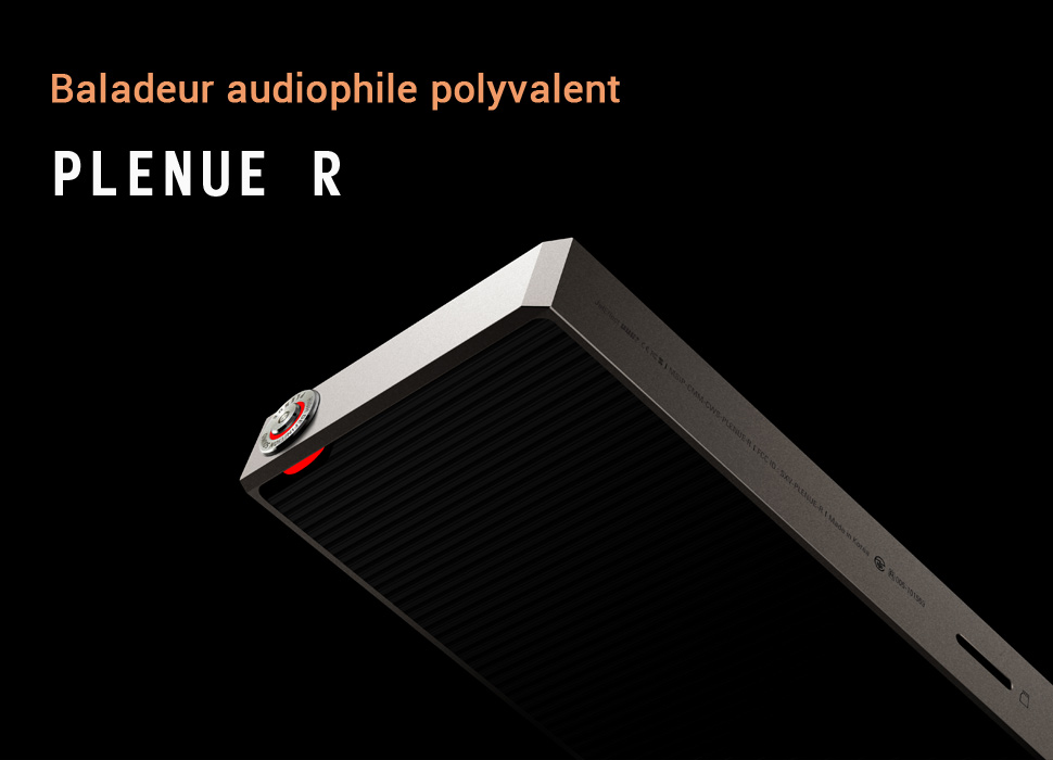 Plenue R baladeur audiophile